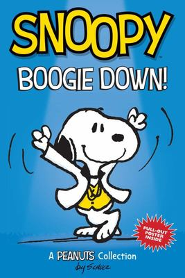 Snoopy: Boogie down! (PEANUTS AMP Series Book 11) - A PEANUTS Collection