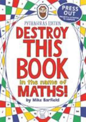 Destroy This Book in the Name of Maths: Pythagoras Edition