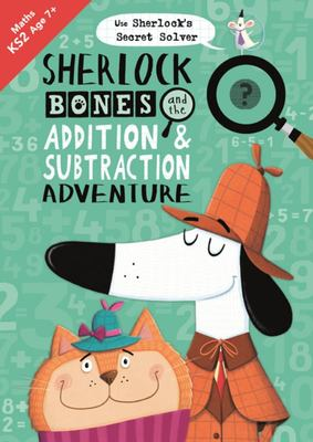 Sherlock Bones and the Addition and Subtraction Adventure