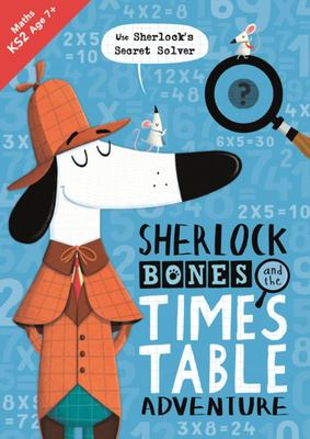 Sherlock Bones and the Times-Tables Adventure
