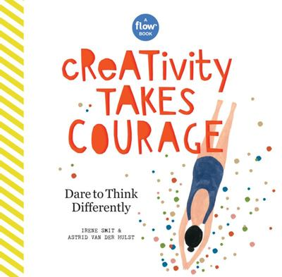 Creativity Takes Courage - Dare to Unleash Your Inner Artist