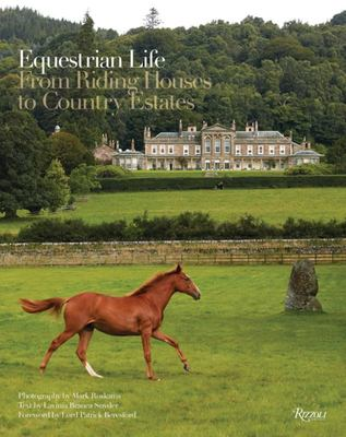 Equestrian Life - From Riding Horses to Country Estates