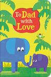 Gift Book & Greetings Card Combo:To Dad, with Love