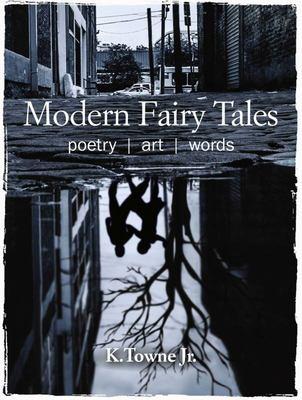 Modern Fairy Tales - Poetry, Art, Words