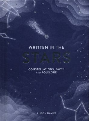 Written in the Stars - Constellations, Facts and Folklore for the Armchair Astronomer
