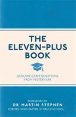 The Eleven-Plus Book - Genuine Exam Questions from Yesteryear