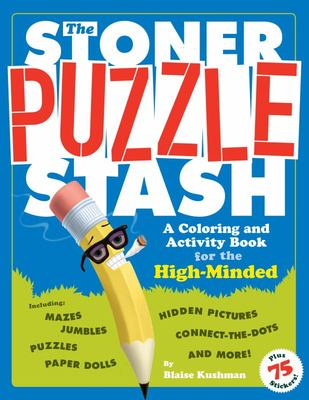 The Stoner Puzzle Stash - A Coloring and Activity Book for the High-Minded