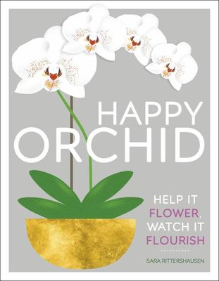 Happy Orchid: Help It Flower, Watch It Flourish