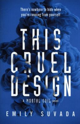 This Cruel Design (This Mortal Coil #2)