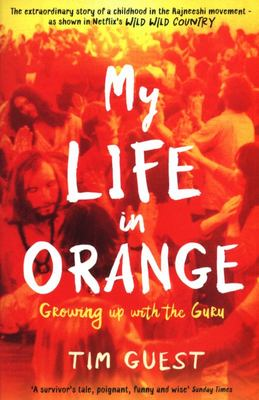 My Life in Orange - Growing up with the Guru