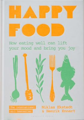 Happy Food - How Food Is Linked to Happiness