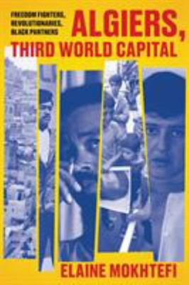 Algiers - Third World Capital - Black Panthers, Freedom Fighters, Revolutionaries