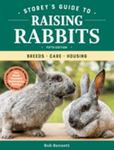 Storey's Guide to Raising Rabbits, 5th Edition - Breeds, Care, Housing