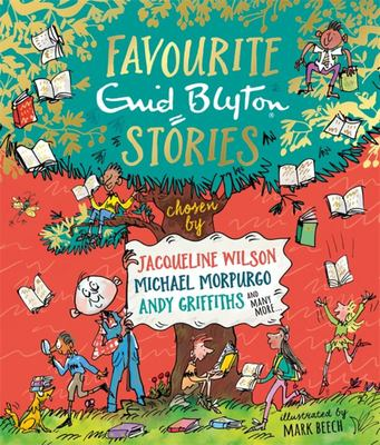 Favourite Enid Blyton Stories: Chosen by Jacqueline Wilson, Michael Morpurgo, Holly Smale and Many More...