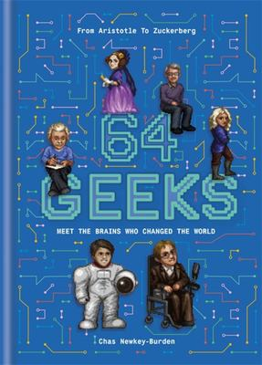 64 Geeks: Meet the Brains who Changed the World