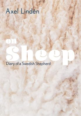 On Sheep: Diary of a Swedish Shepherd
