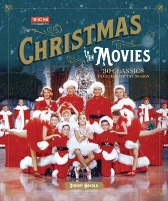 Turner Classic Movies: Christmas in the Movies - 30 Classics to Celebrate the Season