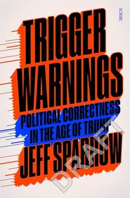 Trigger Warnings, Political Correctness and the Rise of the Right