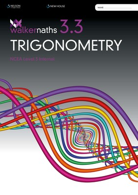 Walker Maths 3.3 Trigonometry: Level 3 NCEA