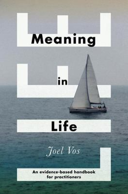 Meaning in Life - An Evidence-Based Handbook for Practitioners