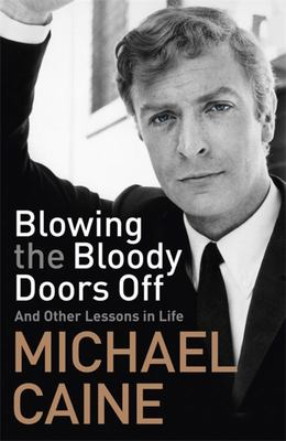 Blowing the Bloody Doors Off and Other Lessons in Life (HB)