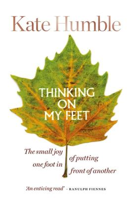 Thinking on My Feet - The Small Joy of Putting One Foot in Front of Another
