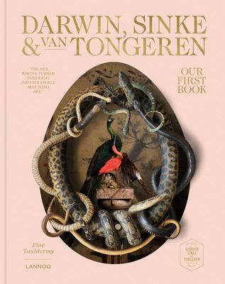 Our First Book - Fine Taxidermy - By Darwin, Sinke and Van Tongeren