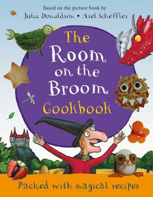 The Room on the Broom Cookbook: Packed with Magical Recipes