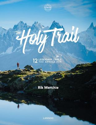 The Holy Trail - 12 Mythical Trails You Should Have Run