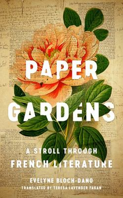 Paper Gardens - A Stroll Through French Literature