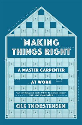 Making Things Right - A Master Carpenter at Work