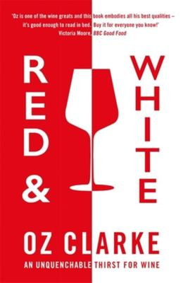 Red and White - An Unquenchable Thirst for Wine
