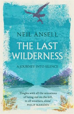The Last Wilderness - A Journey into Silence