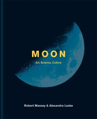 Moon - The Art, Science and Culture of the Moon