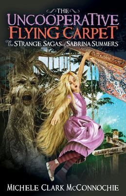 The Uncooperative Flying Carpet (The Strange Sagas of Sabrina Summers)