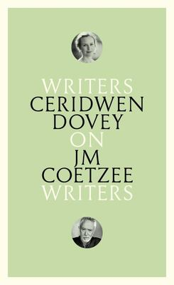 Ceridwen Dovey on JM Coetzee: Writers on Writers