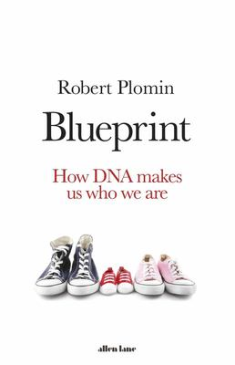 Blueprint - How DNA Makes Us Who We Are