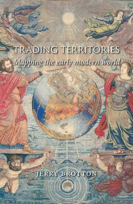 Trading Territories - Mapping the Early Modern World