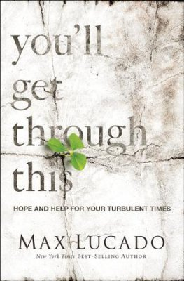You'll Get Through this - Hope and Help for Your Turbulent Times