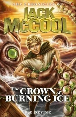 The Crown of Burning Ice (The Chronicles of Jack McCool #3)