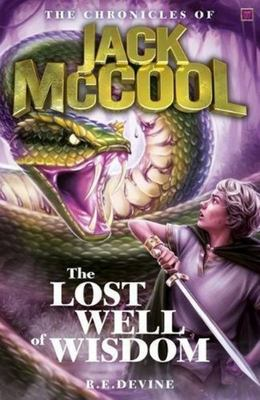 The Lost Well of Wisdom (The Chronicles of Jack McCool #4)