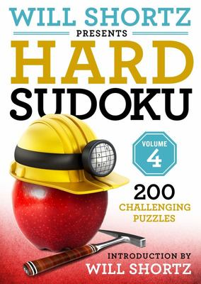 Will Shortz Presents Hard Sudoku Volume 4 - 200 Challenging Puzzles