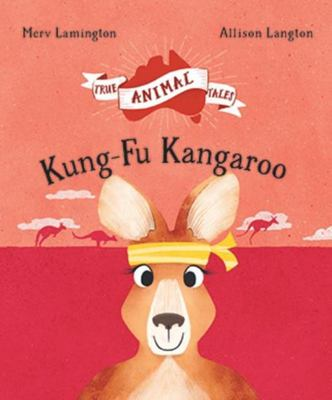 Kung-Fu Kangaroo: True Animal Tales (PB)