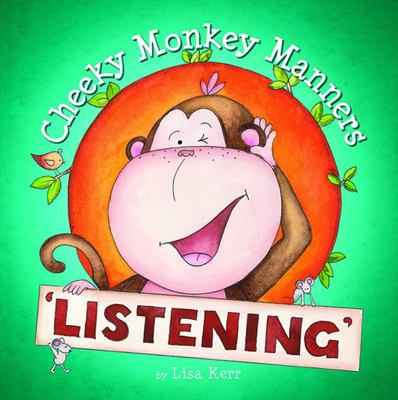 Listening (Cheeky Monkey Manners)