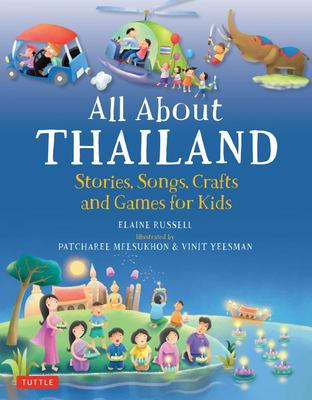 All ABout Thailand: Stories, Songs, Crafts and More