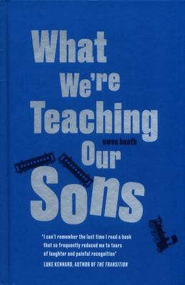 What We Are Teaching Our Sons