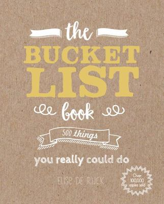 The Bucket List Book - 500 Things You Really Should Do