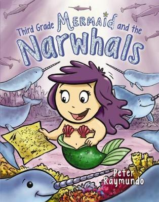 Third Grade Mermaid and the Narwhals (#2)