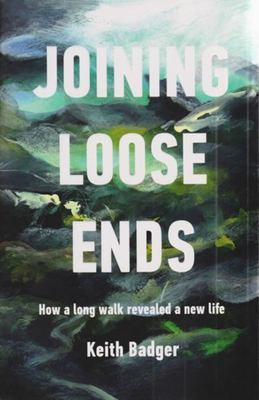 Joining Loose Ends - How a Long Walk Revealed a New Life