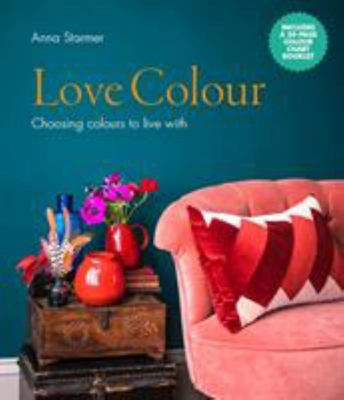 Love Colour - Choosing Colours to Live With